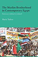 The Muslim Brotherhood in Contemporary Egypt (Durham Modern Middle East and Islamic World)