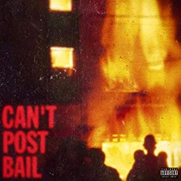 CAN'T POST BAIL