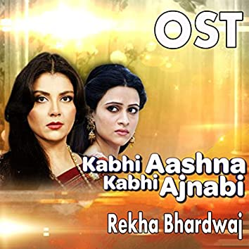 """Kabhi Aashna Kabhi Ajnabi (From """"Kabhi Aashna Kabhi Ajnabi"""")"""