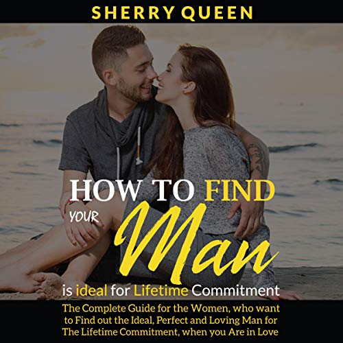 How to Find Your Man Is Ideal for Lifetime Commitment audiobook cover art