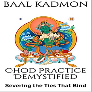 Chod Practice Demystified: Severing the Ties That Bind cover art