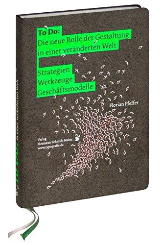 To Do: Die neue Rolle der Gestaltung in einer veränderten Welt: Strategien | Werkzeuge | Geschäftsmodelle