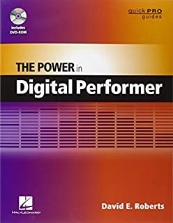 The Power in Digital Performer (Quick Pro Guides) (Guick Pro Guides) by David E. Roberts(2012-11-01)