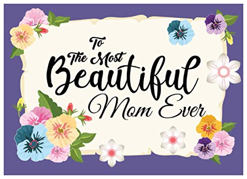 To the Most Beautiful Mom Ever: Let Kids Treat Their Moms with These Cute Voucher Coupons - Mother's Day Coupon Book Blank DIY Vouchers for Mom