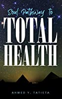 Soul Pathway to Total Health