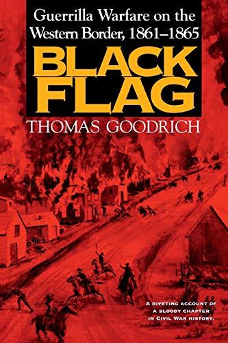 Black Flag: Guerrilla Warfare on the Western Border, 1861–1865