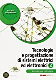 Tecnologie e progettazione di sistemi elettrici. Per le Scuole superiori. Con espansione online: 2