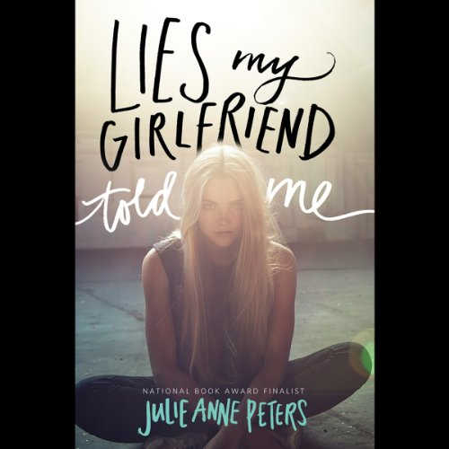 Lies My Girlfriend Told Me audiobook cover art