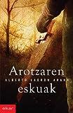 Arotzaren eskuak (Literatura Book 261) (Basque Edition)