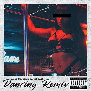 Dancing Remix (feat. Cartel Gash)