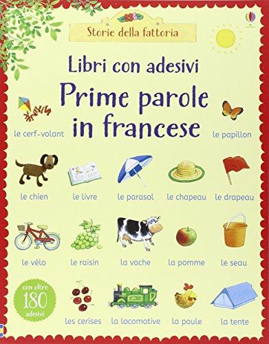 Prime parole in francese. Con adesivi. Ediz. illustrata