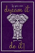 SKETCH BOOK - If you can dream it, you can do it! [White Elephant Ornaments purple]: BLANK NOTEBOOK | 150 blank Pages [A5; 6x9]