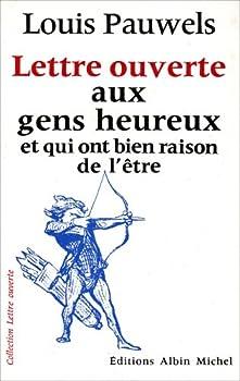 Paperback Lettre ouverte aux gens heureux et qui ont bien raison de l'être (A.M. LETT.OUV.) (French Edition) [French] Book