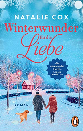 Winterwunder für die Liebe: Roman – »Ein wundervolles Buch!« Sophie Kinsella