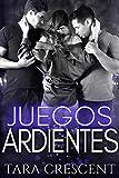 Juegos Ardientes: Un menage romántico (La Serie Ardiente nº 3)
