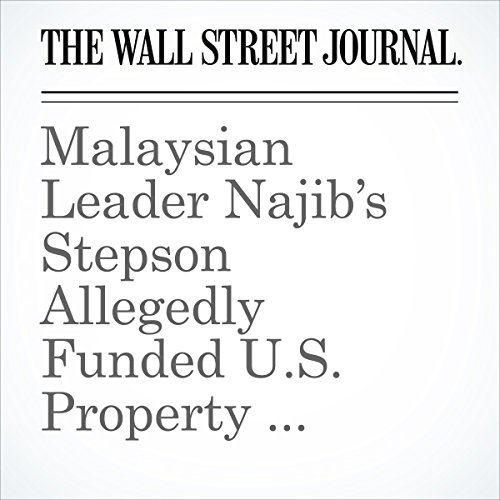 Malaysian Leader Najib's Stepson Allegedly Funded U.S. Property Deals With 1MDB Money audiobook cover art