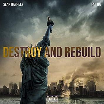 Destroy & Rebuild