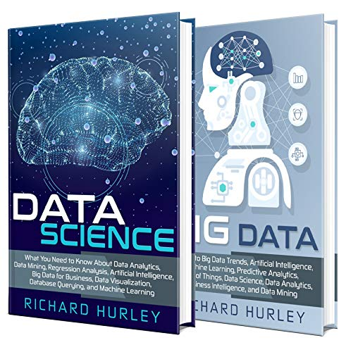 Data Science: A Comprehensive Guide to Data Science, Data Analytics, Data Mining, Artificial Intelligence, Machine Learning, and Big Data (English Edition)