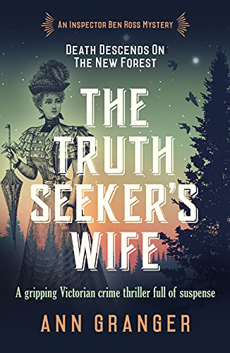 The Truth-Seeker's Wife: A gripping Victorian crime thriller full of suspense (The Inspector Ben Ross Mysteries Book 8) by [Ann Granger]
