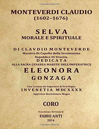 Monteverdi Claudio (1567-1643) - Selva Morale e Spirituale - Venetia 1640 - CORO - Rev Fabio ANTI