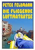 Die fliegende Luftmatratze (German Edition)