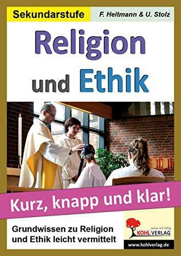 Religion und Ethik: Grundwissen kurz, knapp und klar!