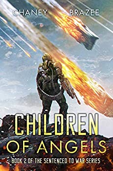 Children of Angels (Sentenced to War Book 2) by [J.N. Chaney, Jonathan P. Brazee]