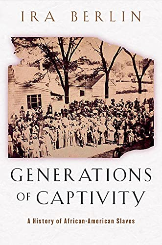 girls generations Generations of Captivity: A History of African-American Slaves