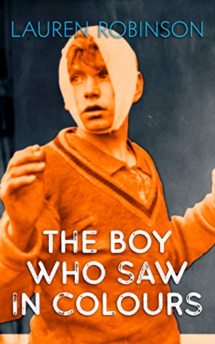 The Boy Who Saw In Colours by [Lauren Robinson]