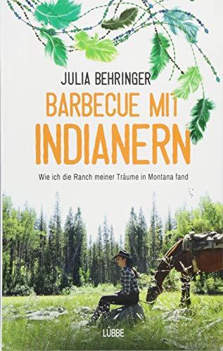 Barbecue mit Indianern: Wie ich die Ranch meiner Träume in Montana fand
