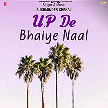 U.P De Bhaiye Naal