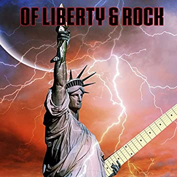 Of Liberty & Rock