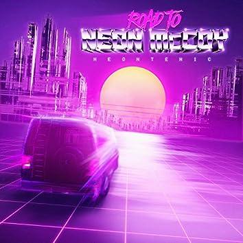 Road to Neon McCoy