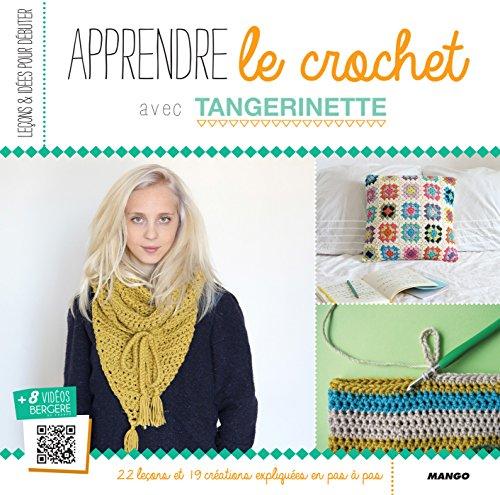 Apprendre le crochet (Leçons et idées pour débuter) (French Edition)