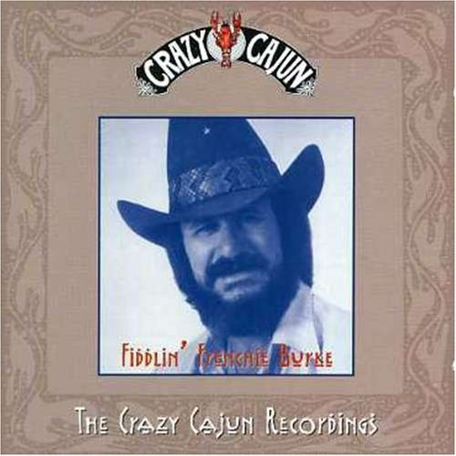 Crazy Cajun Recordings by Fiddling Burke Frenchie (1999-05-11)