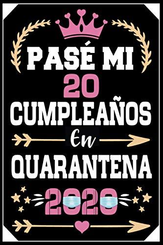 Mon Pasé Mi 20 Cumpleaños En Cuarentena 2020: Regalo de cumpleaños de 20 años para mujeres hombre mama papa, regalo de cumpleaños para niñas tía novia ... de cumpleaños 20 años, 15.24x22.86 cm