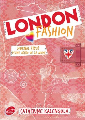 London fashion - Tome 1 - Journal stylé d'une accro de la mode (Livre de Poche Jeunesse)