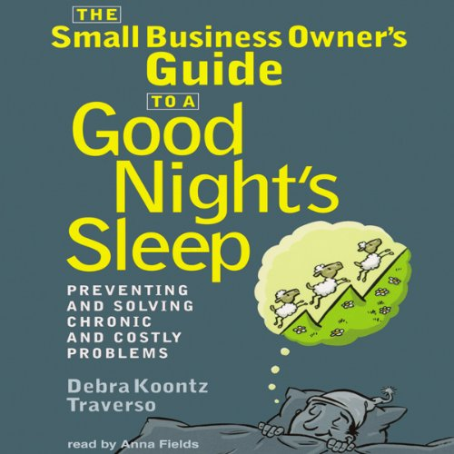 The Small Business Owner's Guide to a Good Night's Sleep audiobook cover art