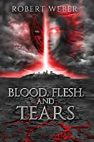Blood, Flesh, and Tears