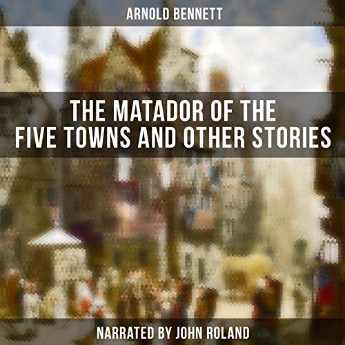 The Matador of the Five Towns and Other Stories Titelbild