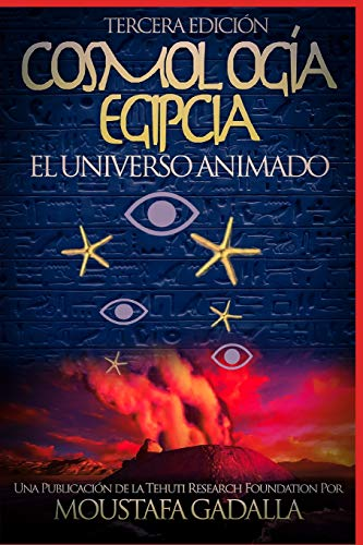 Cosmología Egipcia : El Universo Animado