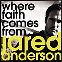 Anderson; Jared - Where Faith Comes from (1 CD)