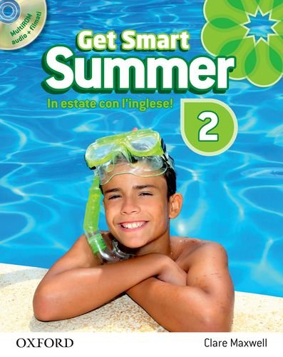 Get smart. Summer. Per la Scuola media [Lingua inglese]: 2