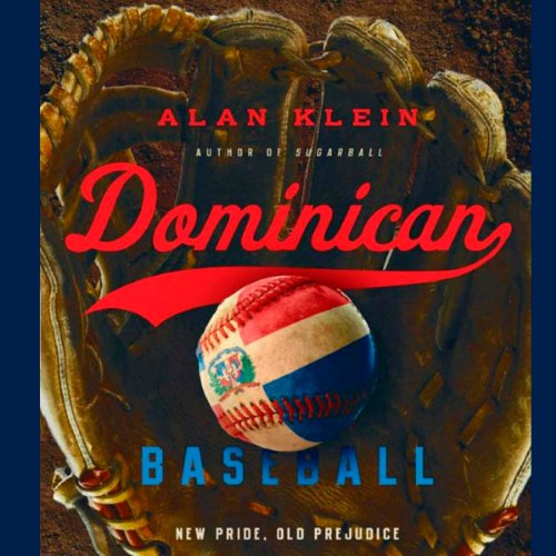 Dominican Baseball: New Pride, Old Prejudice audiobook cover art