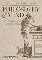 Philosophy of Mind: A Comprehensive Introduction by William Jaworski(2011-05-06)