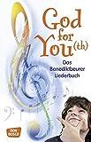 God for You(th): Das Benediktbeurer Liederbuch - 560 Neue Geistliche Lieder: Das Benediktbeurer Liederbuch. 560 Neue Geistliche Lieder. Herausgeber: Deutsche Provinz der Salesianer Don Boscos - Deutsche Provinz d. Salesianer (Hrsg.)