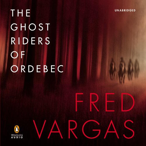 The Ghost Riders of Ordebec                   By:                                                                                                                                 Fred Vargas,                                                                                        Sian Reynolds (translator)                               Narrated by:                                                                                                                                 David Rintoul                      Length: 12 hrs and 3 mins     72 ratings     Overall 4.2
