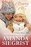 Merry Me (A Holiday Romance Novel Book 1)