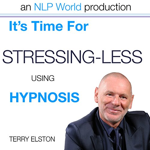 It's Time For Stressing Less With Terry Elston audiobook cover art