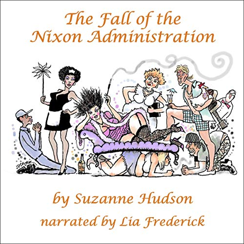 The Fall of the Nixon Administration Audiobook By Suzanne Hudson cover art